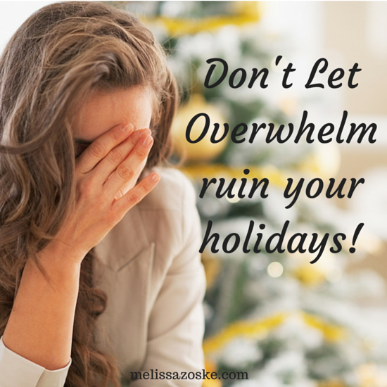 Holiday Overwhelm Got You Down?