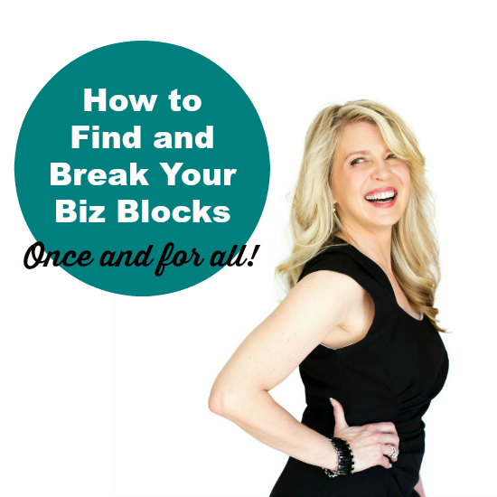 How to find and break your biz blocks + a free gift!