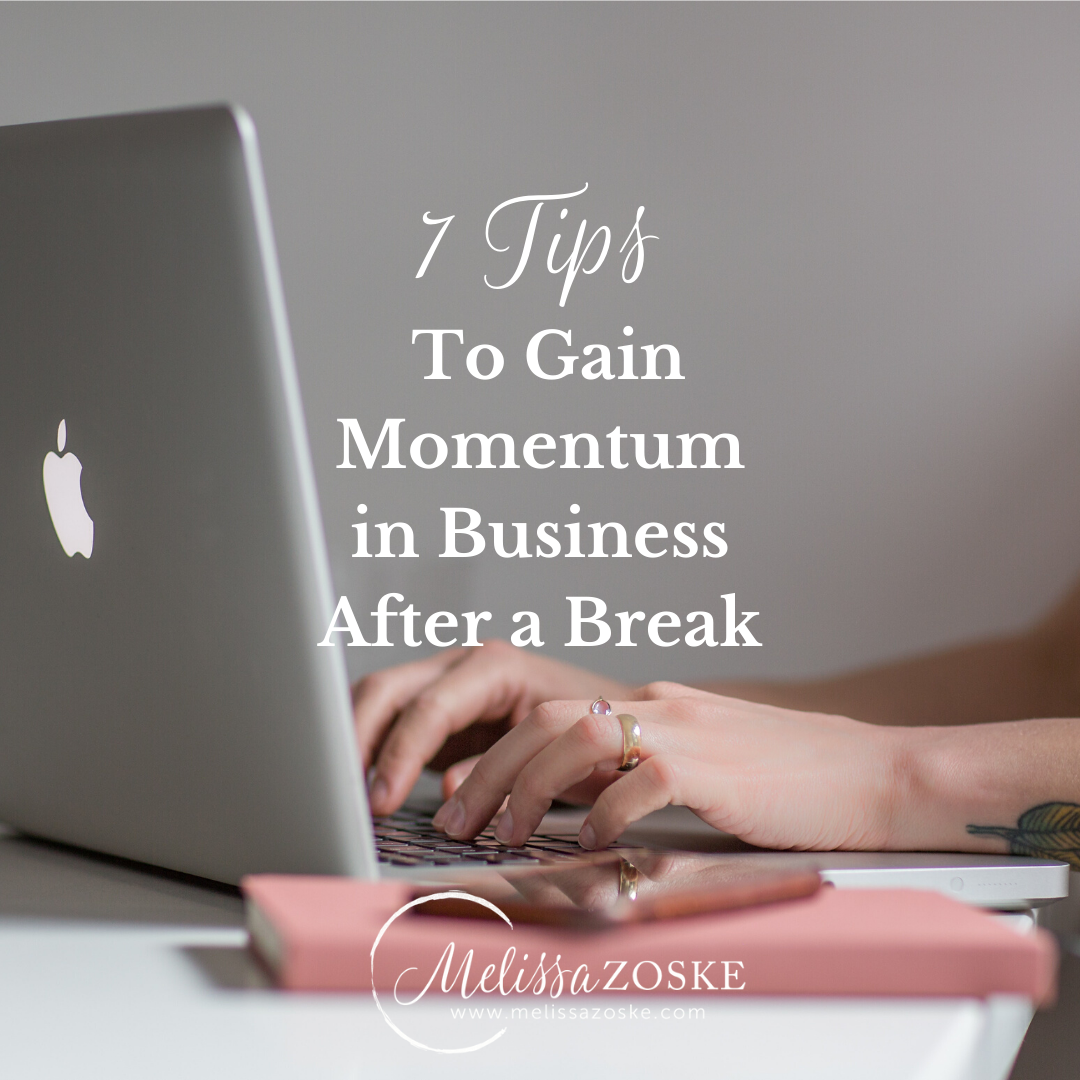 7 Tips to Gain Momentum in Business After a Break