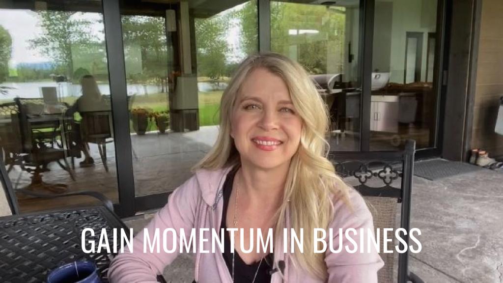 gain momentum in business