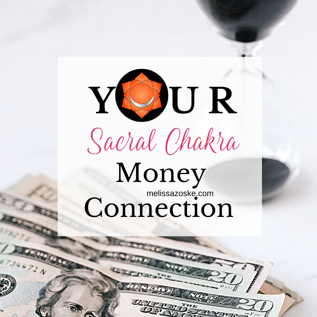 Your Sacral Chakra Money Connection