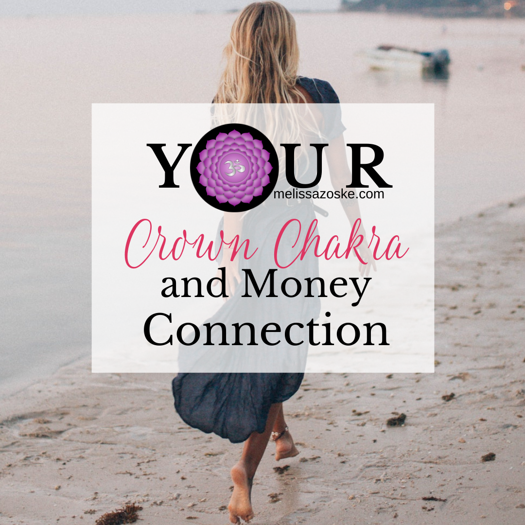 How to Align Your Crown Chakra to Call in Money